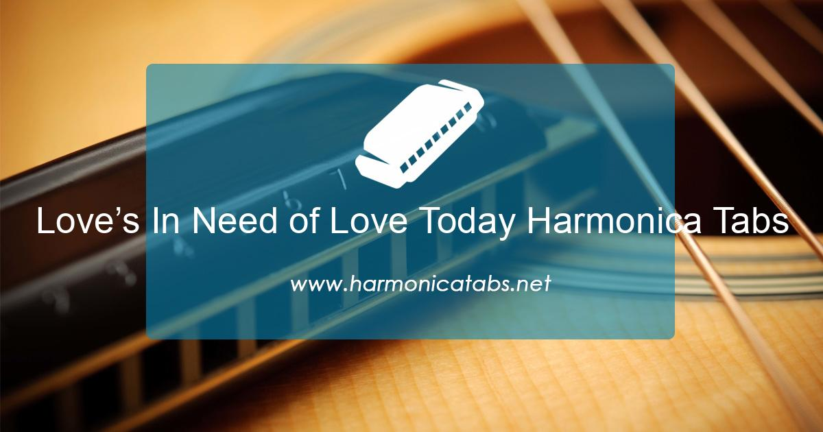 Love's In Need of Love Today Harmonica Tabs
