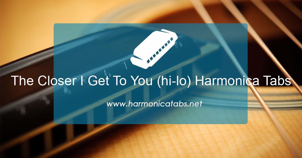 The Closer I Get To You (hi-lo) Harmonica Tabs