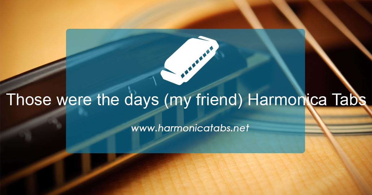 Those were the days (my friend) Harmonica Tabs