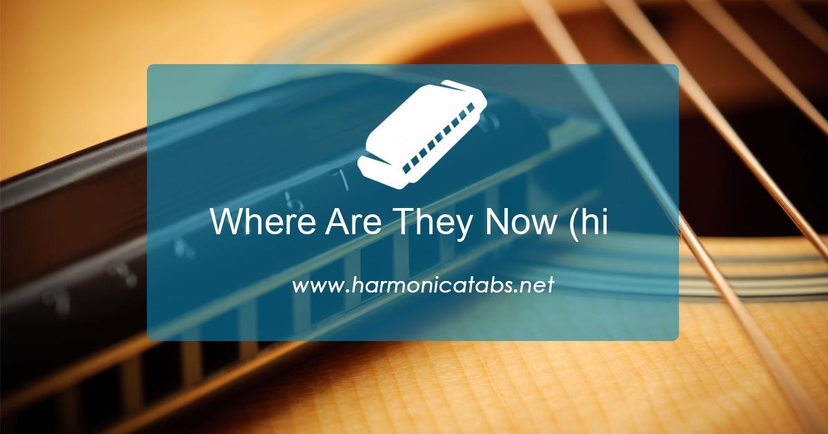 Where Are They Now (hi & lo) Harmonica Tabs
